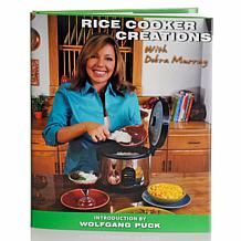 Rice Cooker Creations Cookbook by Debra Murray